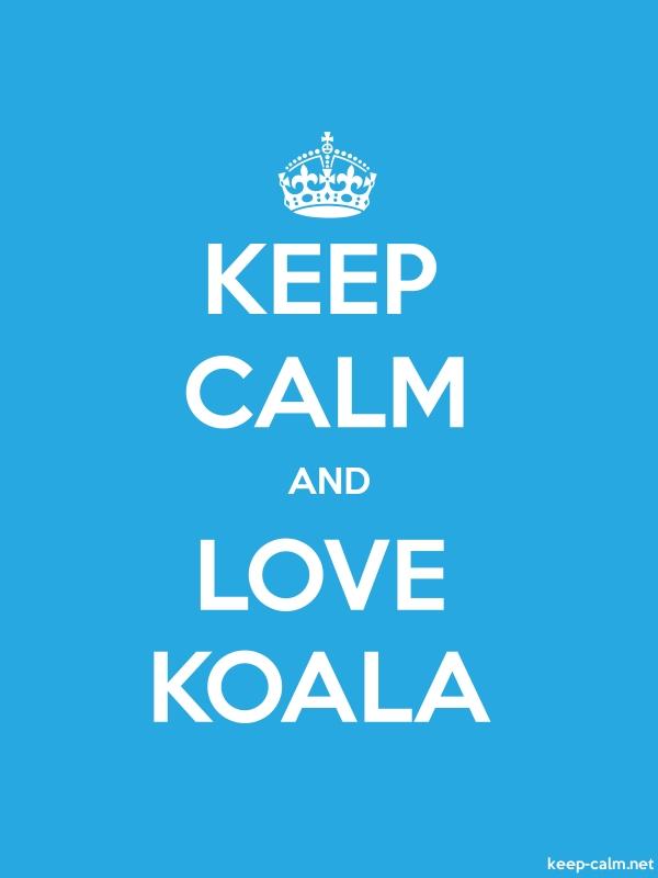 KEEP CALM AND LOVE KOALA - white/blue - Default (600x800)