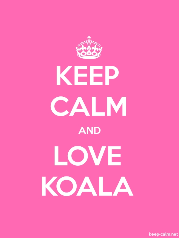 KEEP CALM AND LOVE KOALA - white/pink - Default (600x800)