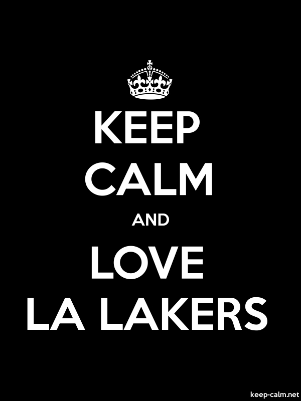 KEEP CALM AND LOVE LA LAKERS - white/black - Default (600x800)