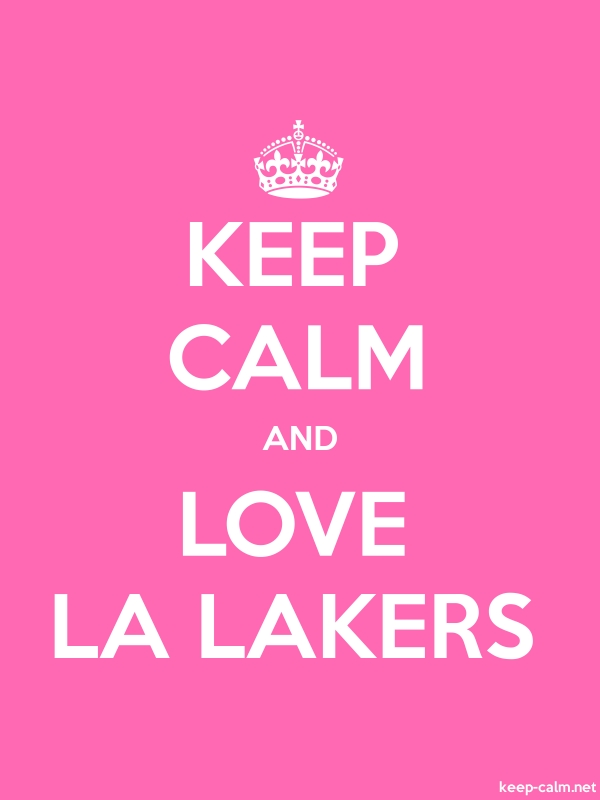 KEEP CALM AND LOVE LA LAKERS - white/pink - Default (600x800)