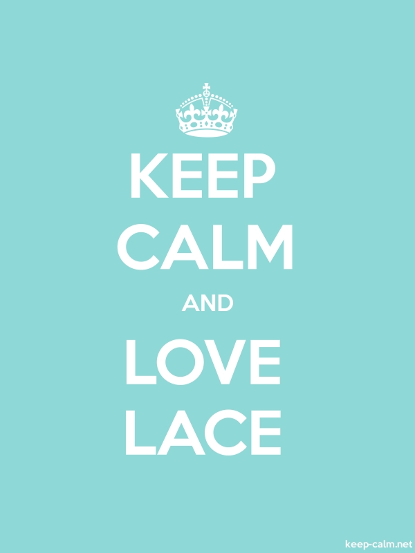 KEEP CALM AND LOVE LACE - white/lightblue - Default (600x800)