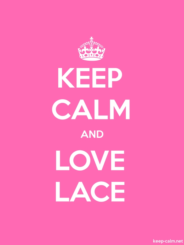 KEEP CALM AND LOVE LACE - white/pink - Default (600x800)