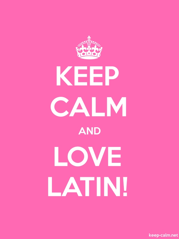KEEP CALM AND LOVE LATIN! - white/pink - Default (600x800)