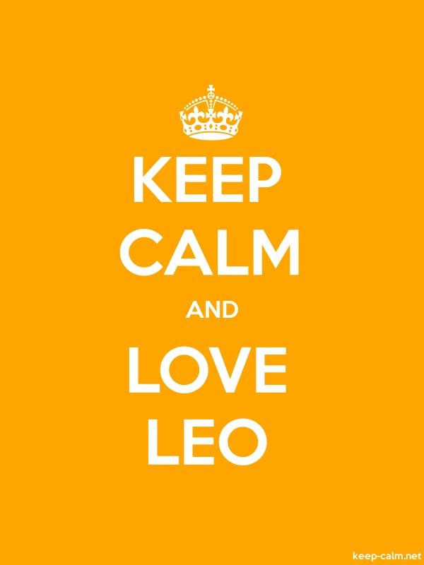 KEEP CALM AND LOVE LEO - white/orange - Default (600x800)