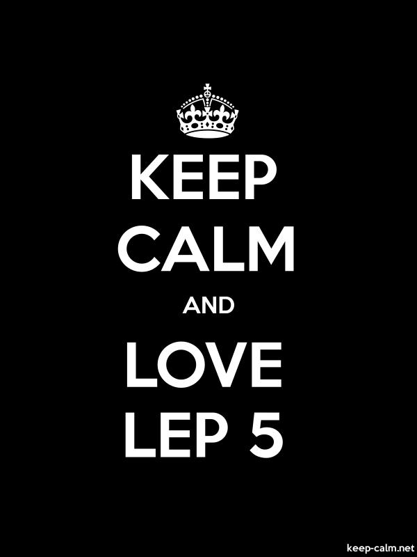 KEEP CALM AND LOVE LEP 5 - white/black - Default (600x800)