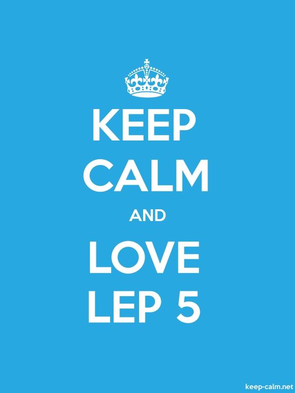 KEEP CALM AND LOVE LEP 5 - white/blue - Default (600x800)