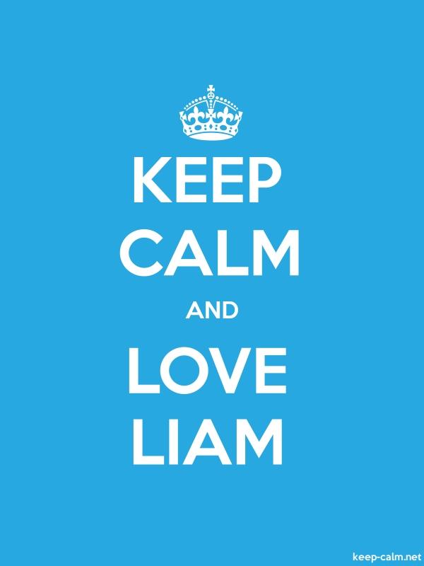 KEEP CALM AND LOVE LIAM - white/blue - Default (600x800)