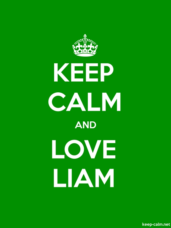 KEEP CALM AND LOVE LIAM - white/green - Default (600x800)