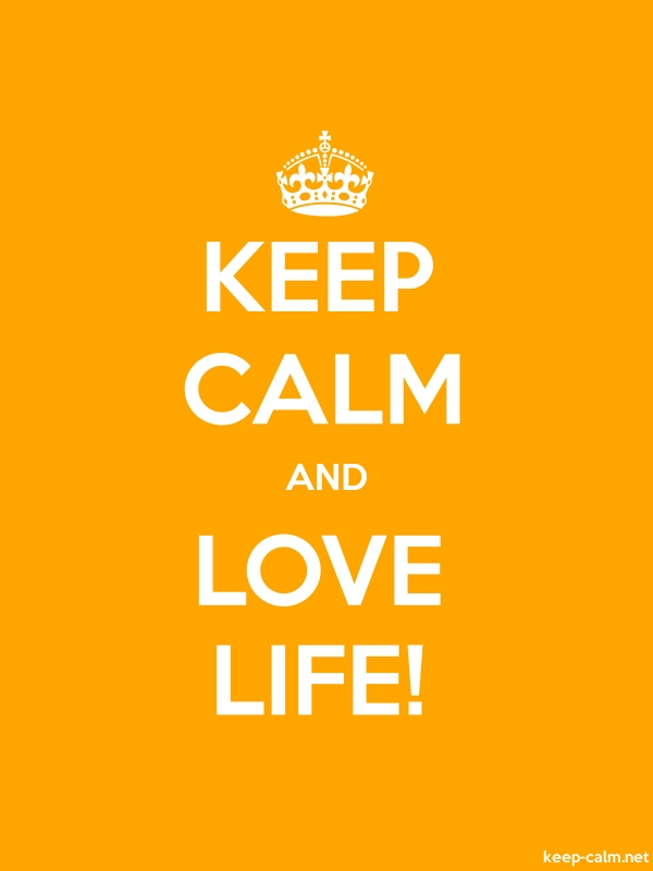 KEEP CALM AND LOVE LIFE! - white/orange - Default (600x800)