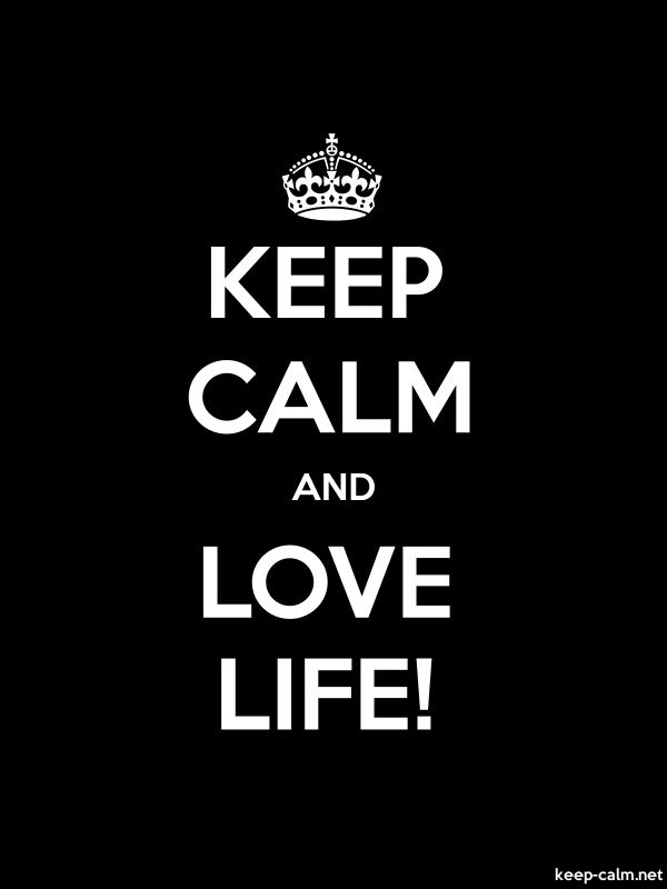 KEEP CALM AND LOVE LIFE - white/black - Default (600x800)