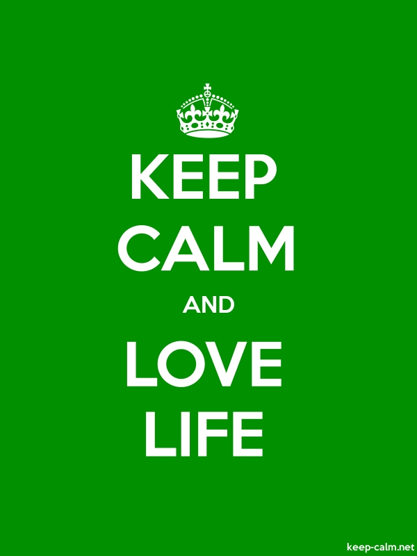 KEEP CALM AND LOVE LIFE - white/green - Default (600x800)