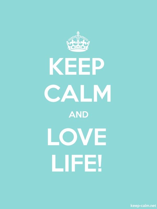 KEEP CALM AND LOVE LIFE - white/lightblue - Default (600x800)