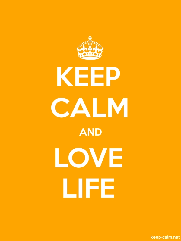KEEP CALM AND LOVE LIFE - white/orange - Default (600x800)