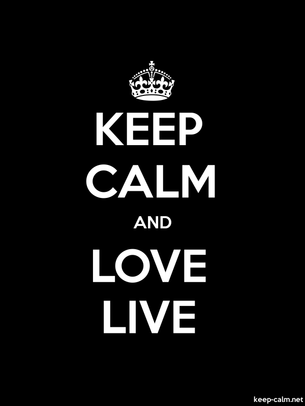 KEEP CALM AND LOVE LIVE - white/black - Default (600x800)