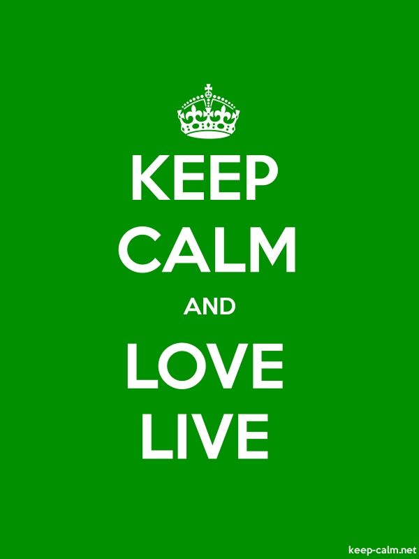 KEEP CALM AND LOVE LIVE - white/green - Default (600x800)