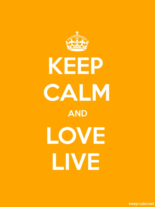 KEEP CALM AND LOVE LIVE - white/orange - Default (600x800)