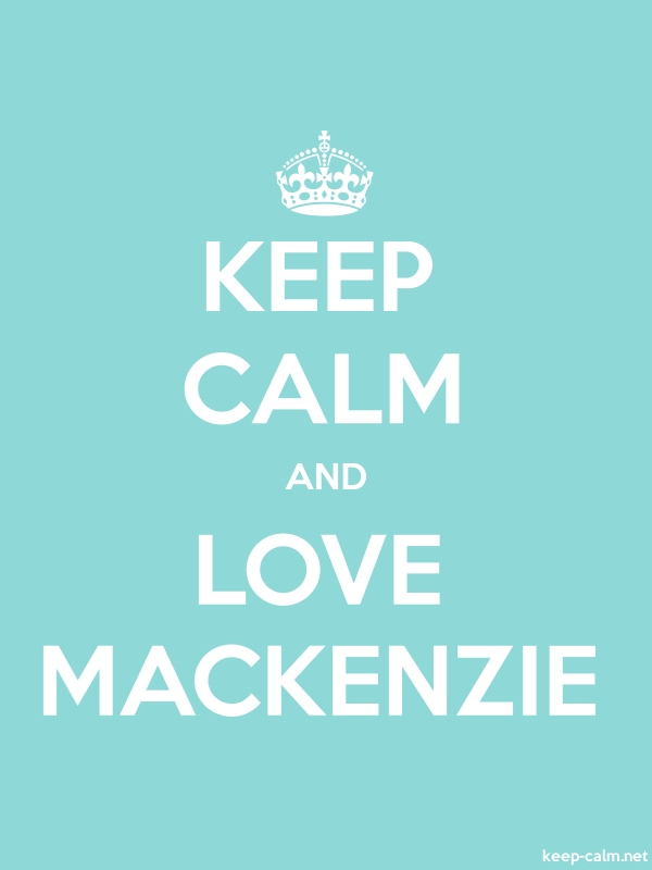 KEEP CALM AND LOVE MACKENZIE - white/lightblue - Default (600x800)