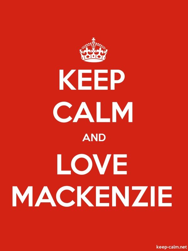 KEEP CALM AND LOVE MACKENZIE - white/red - Default (600x800)