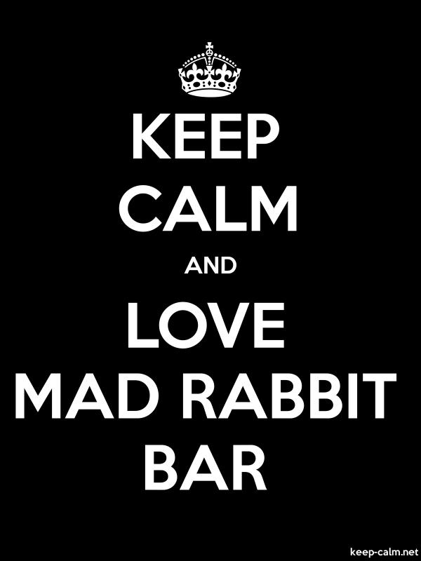KEEP CALM AND LOVE MAD RABBIT BAR - white/black - Default (600x800)