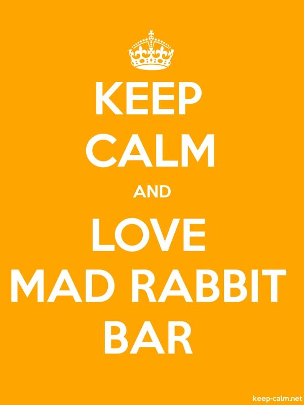 KEEP CALM AND LOVE MAD RABBIT BAR - white/orange - Default (600x800)