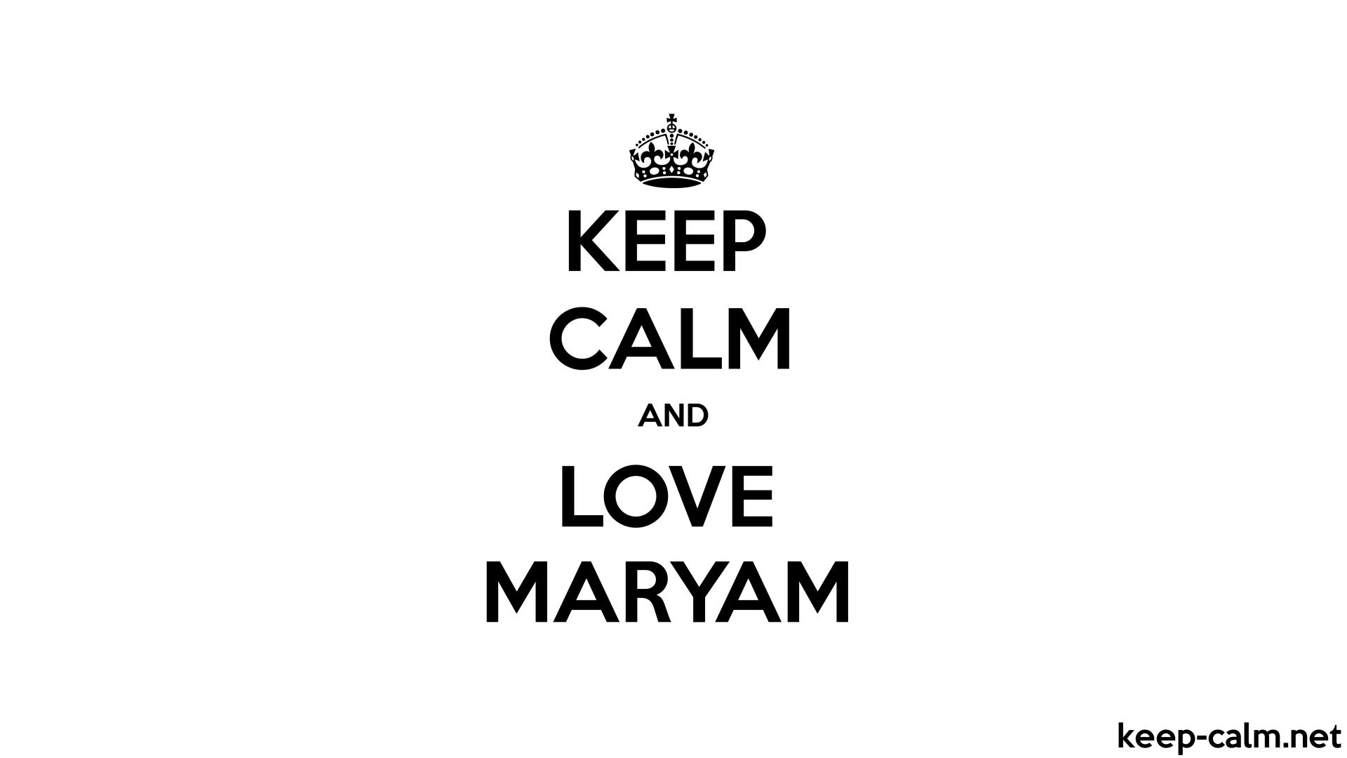 Good Wallpaper Name Maryam - keep-calm-and-love-maryam-1920-1080-black-white  2018_75633.jpg