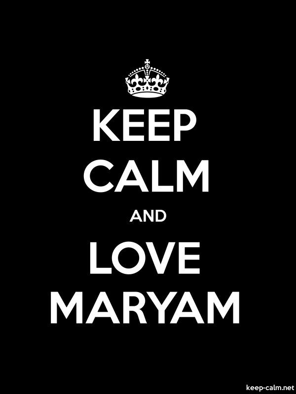 KEEP CALM AND LOVE MARYAM - white/black - Default (600x800)