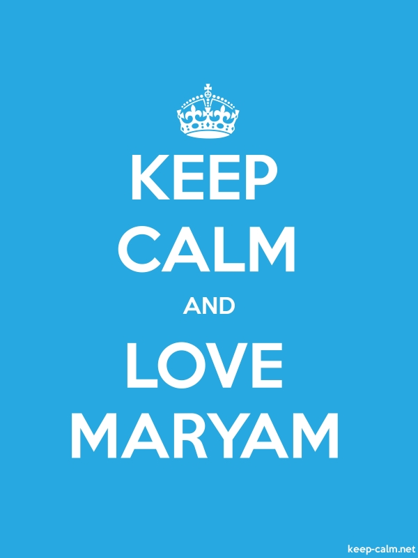 KEEP CALM AND LOVE MARYAM - white/blue - Default (600x800)