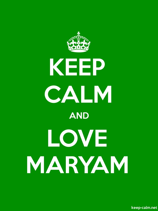 KEEP CALM AND LOVE MARYAM - white/green - Default (600x800)