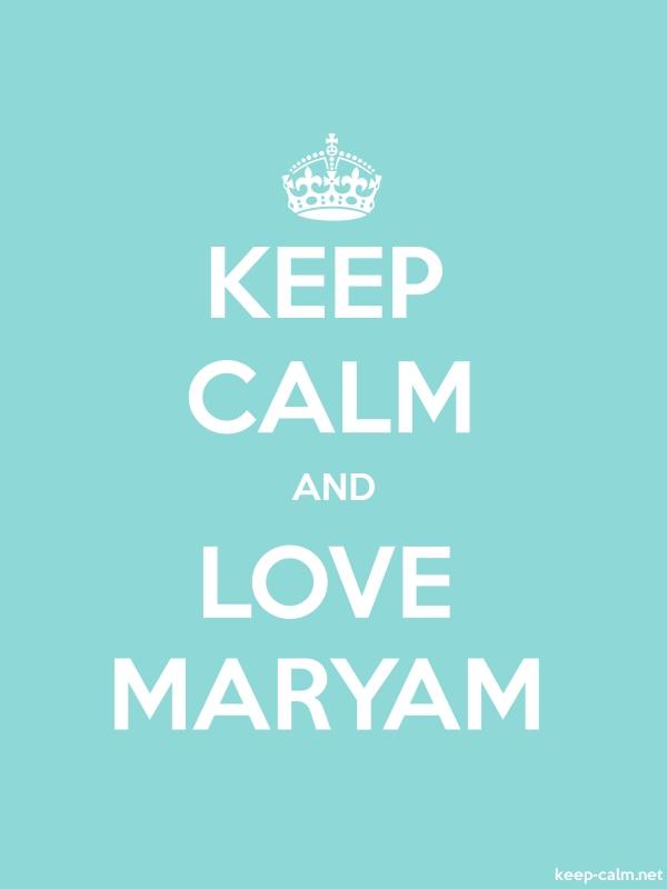 KEEP CALM AND LOVE MARYAM - white/lightblue - Default (600x800)