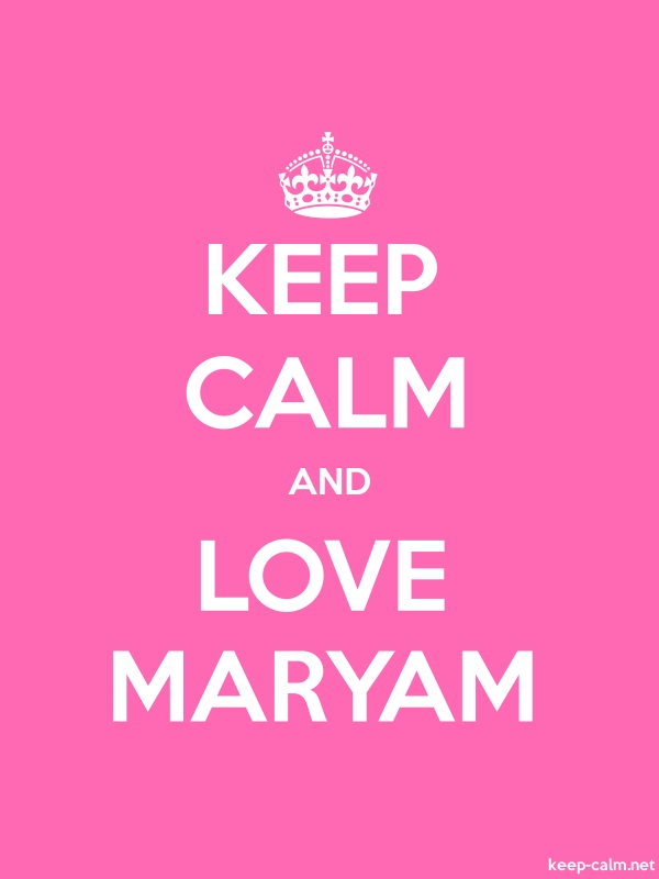 KEEP CALM AND LOVE MARYAM - white/pink - Default (600x800)