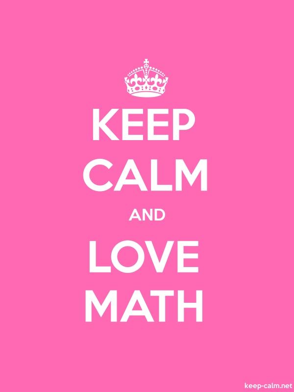 KEEP CALM AND LOVE MATH - white/pink - Default (600x800)