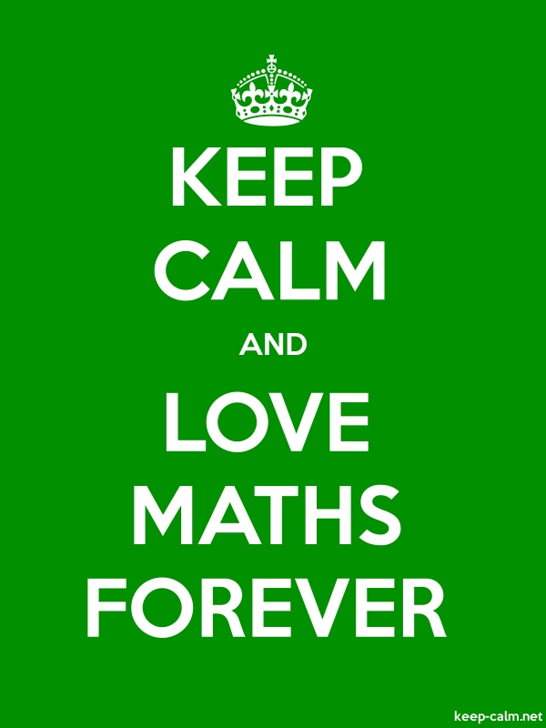 KEEP CALM AND LOVE MATHS FOREVER - white/green - Default (600x800)