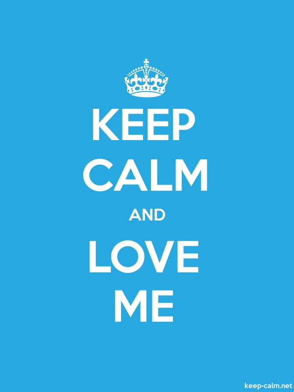 KEEP CALM AND LOVE ME - white/blue - Default (600x800)