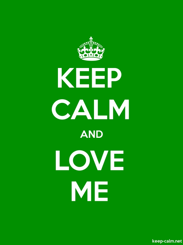 KEEP CALM AND LOVE ME - white/green - Default (600x800)