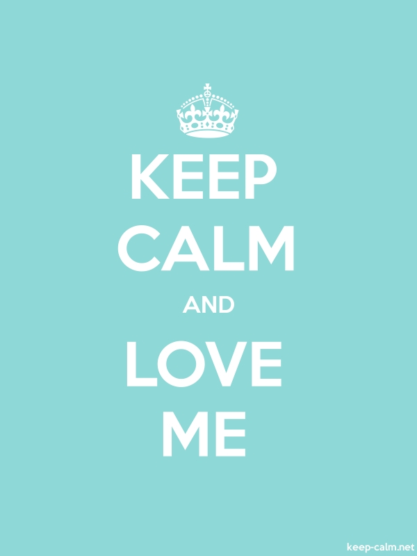 KEEP CALM AND LOVE ME - white/lightblue - Default (600x800)