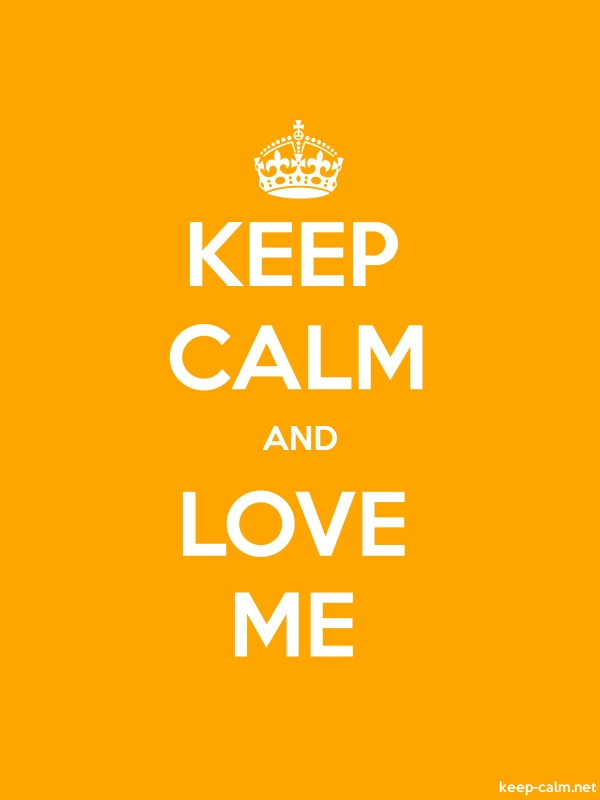 KEEP CALM AND LOVE ME - white/orange - Default (600x800)