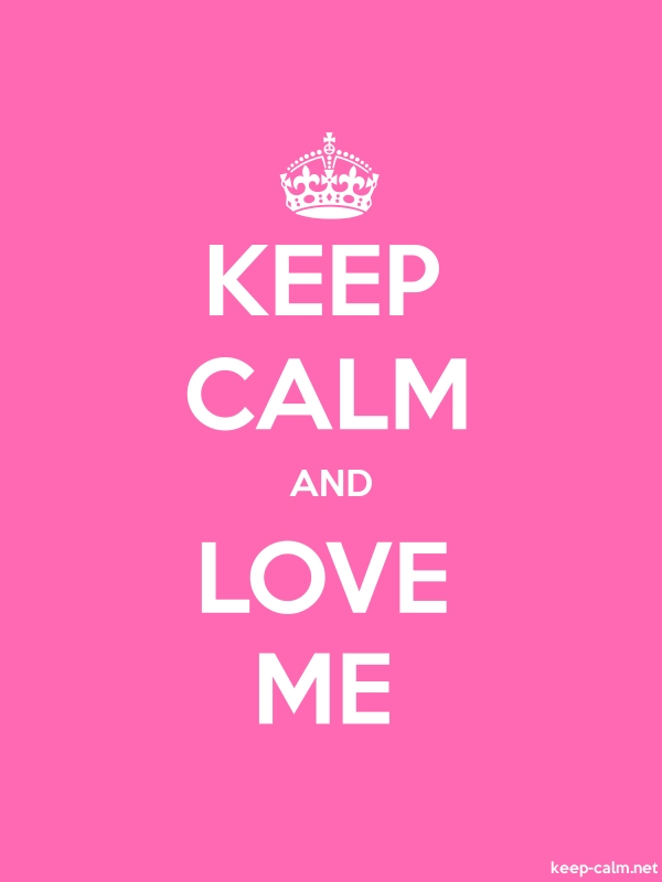 KEEP CALM AND LOVE ME - white/pink - Default (600x800)