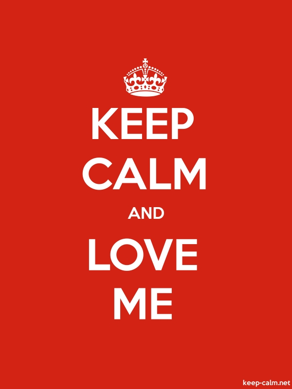 KEEP CALM AND LOVE ME - white/red - Default (600x800)