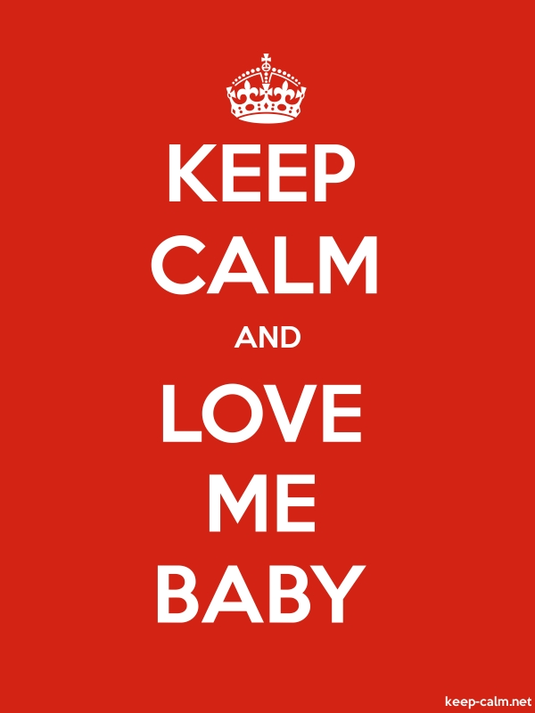KEEP CALM AND LOVE ME BABY - white/red - Default (600x800)