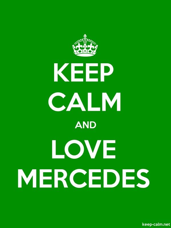 KEEP CALM AND LOVE MERCEDES - white/green - Default (600x800)