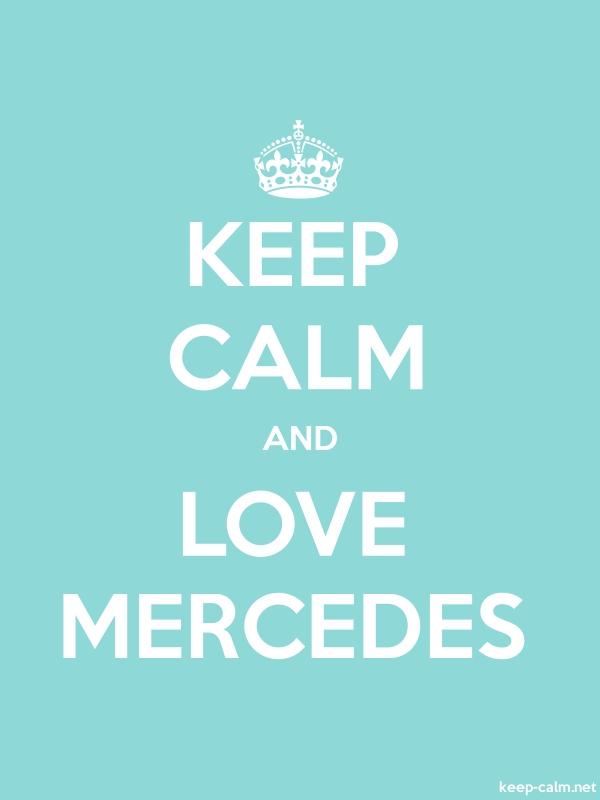 KEEP CALM AND LOVE MERCEDES - white/lightblue - Default (600x800)