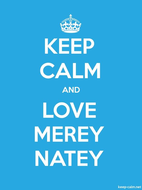 KEEP CALM AND LOVE MEREY NATEY - white/blue - Default (600x800)