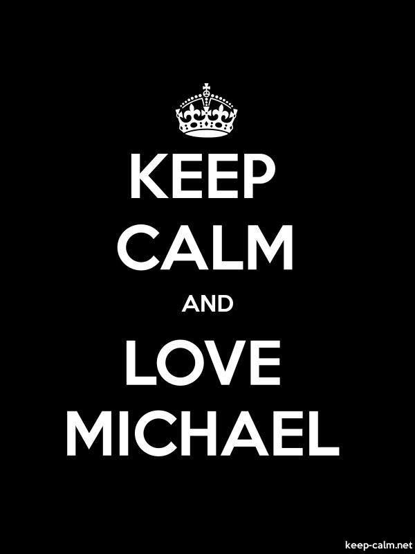 KEEP CALM AND LOVE MICHAEL - white/black - Default (600x800)