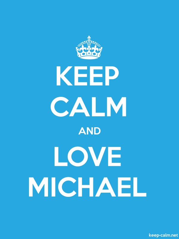 KEEP CALM AND LOVE MICHAEL - white/blue - Default (600x800)