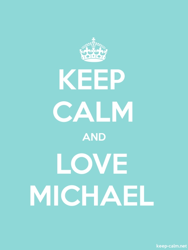 KEEP CALM AND LOVE MICHAEL - white/lightblue - Default (600x800)