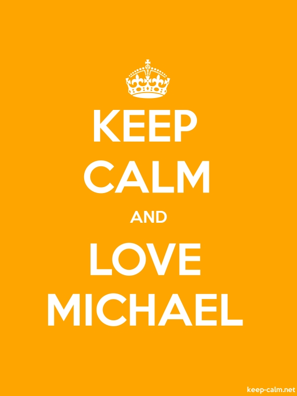 KEEP CALM AND LOVE MICHAEL - white/orange - Default (600x800)
