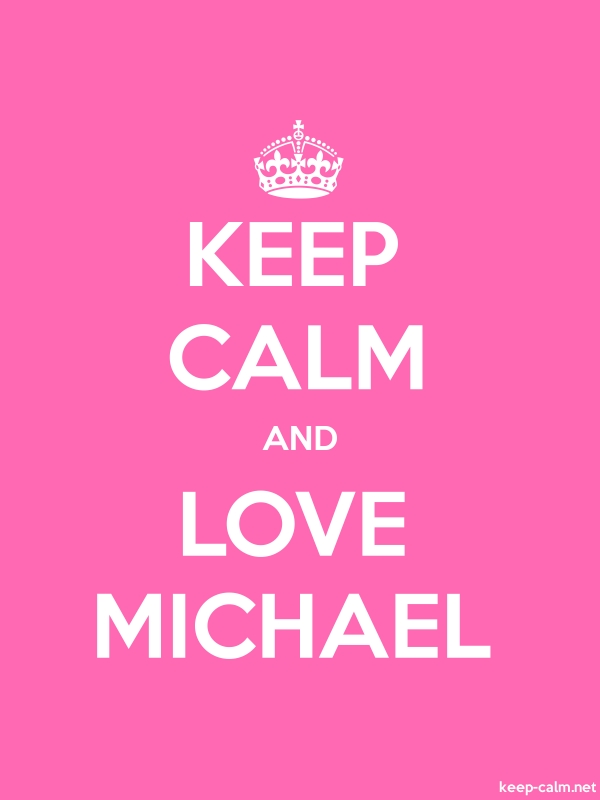 KEEP CALM AND LOVE MICHAEL - white/pink - Default (600x800)