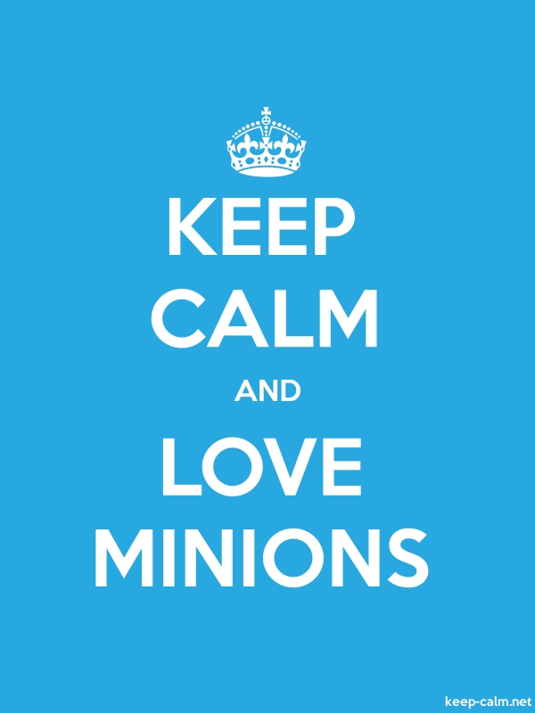 KEEP CALM AND LOVE MINIONS - white/blue - Default (600x800)