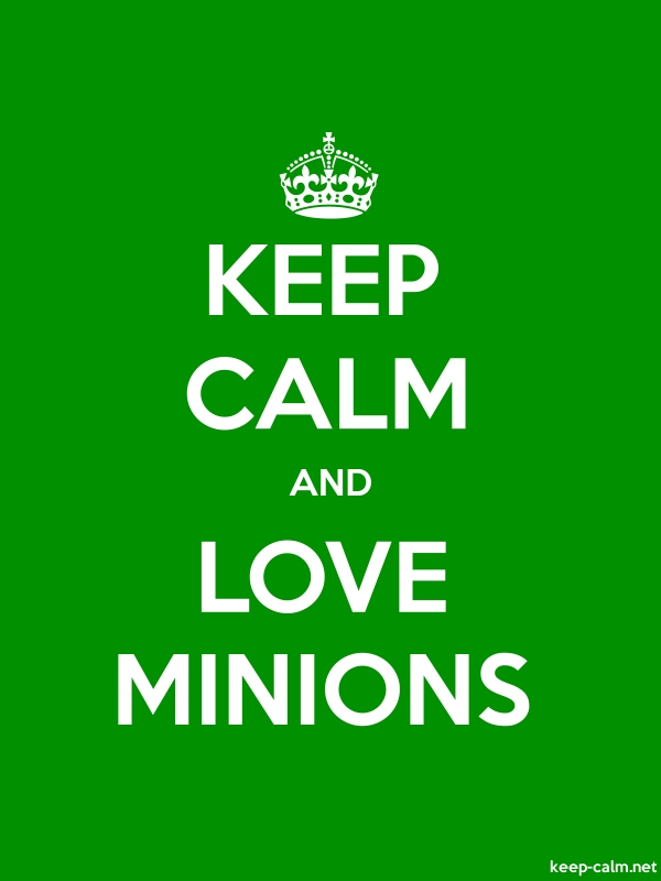 KEEP CALM AND LOVE MINIONS - white/green - Default (600x800)