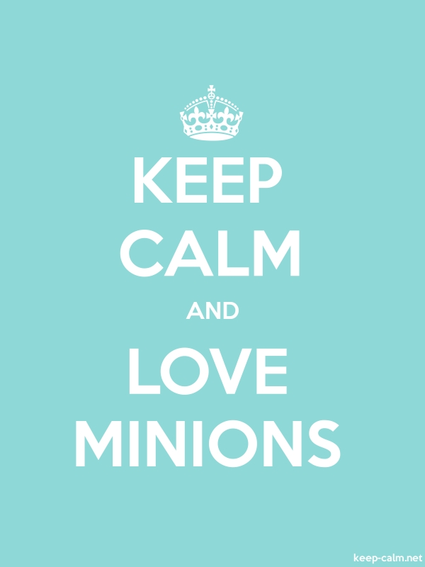 KEEP CALM AND LOVE MINIONS - white/lightblue - Default (600x800)